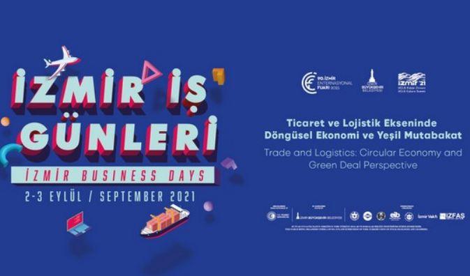 İklim Krizine Karşı Yeşil Ticaret Önerileri 'İzmir İş Günleri'nde Konuşulacak